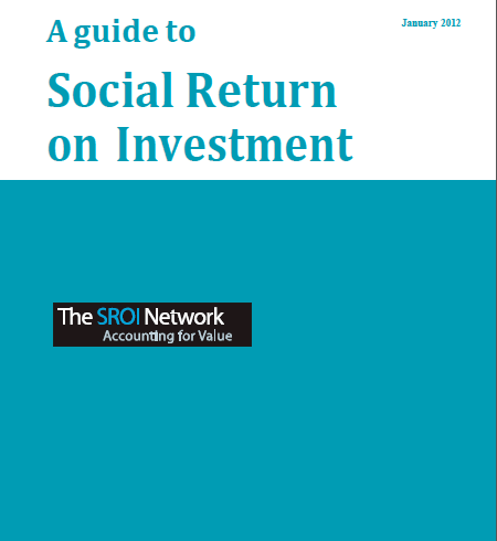 A guide to Social Return on Investment