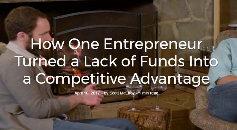 How One Entrepreneur Turned a Lack of Funds Into a Competitive Advantage